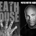 "Exclusive Interview with ""Death House"" Writer/Director Harrison Smith"