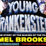 This October Get A Look Into The Making Of Young Frankenstein'