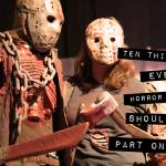Ten Things Every Horror Fan Should Do (Part One)