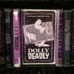 Indie Darling 'Dolly Deadly' Gets the VHS Treatment