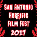 San Antonio Horrific Film Fest 2017