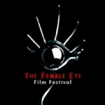 2017 Female Eye Film Festival Call For Submissions