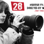 28 Horror Films Directed by Women (Part Three)