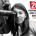 28 Horror Films Directed by Women (Part Two)