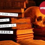 WiHM Blog Talks: Favorite Women in Horror
