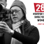 28 Horror Films Directed by Women (Part One)
