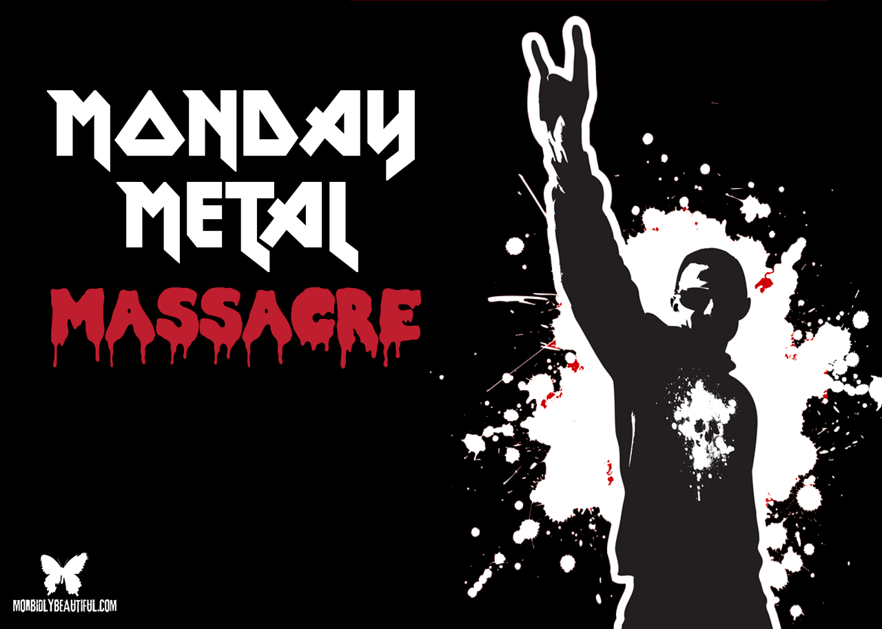 Monday Metal Massacre