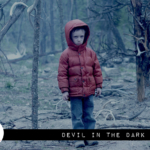 Reel Review: Devil in the Dark