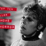 To Honor Thy Killer Mother: Top Ten Horror Moms