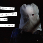 Ranking the Friday the 13th Films