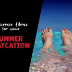 9 Horror Movies For Your Summer Staycation