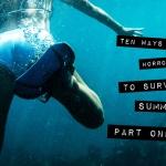 Top Ten Ways to Survive Summer (Part One)