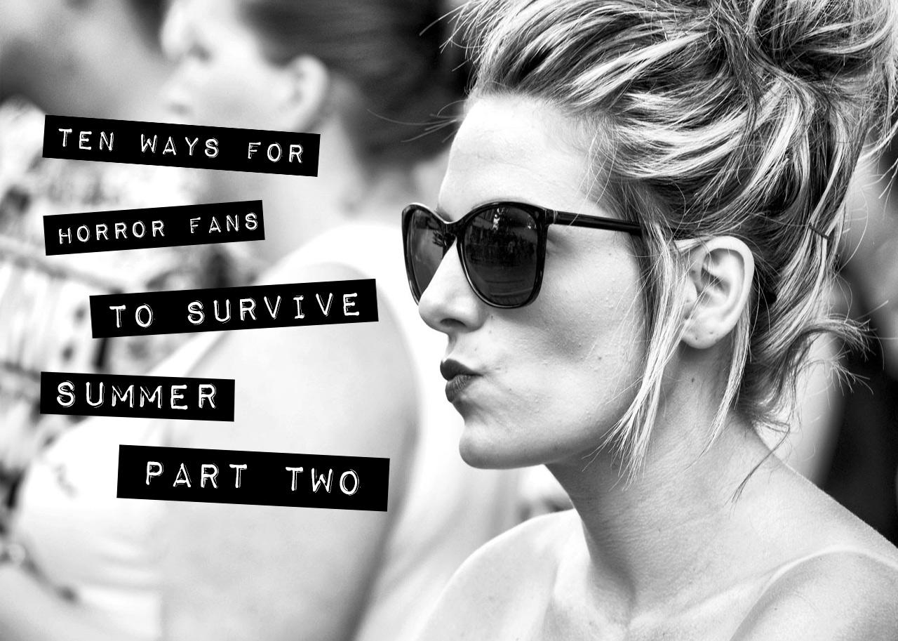 Surviving Summer Part 2