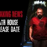 Breaking: 'Death House' Release Date