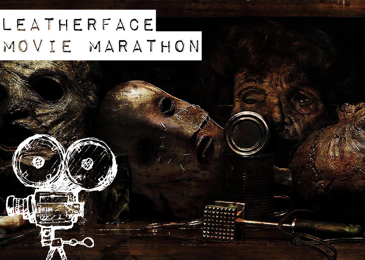 Leatherface Movie Marathon