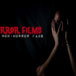 Horror Films for Non-Horror Fans