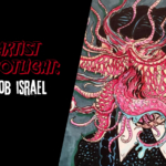 Artist Spotlight: Interview With Rob Israel