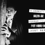 Top 8 Essential Golden-Age Horror Films