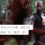 The Walking Dead Season 8: Episode 3