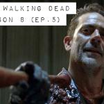 The Walking Dead Season 8: Episode 5