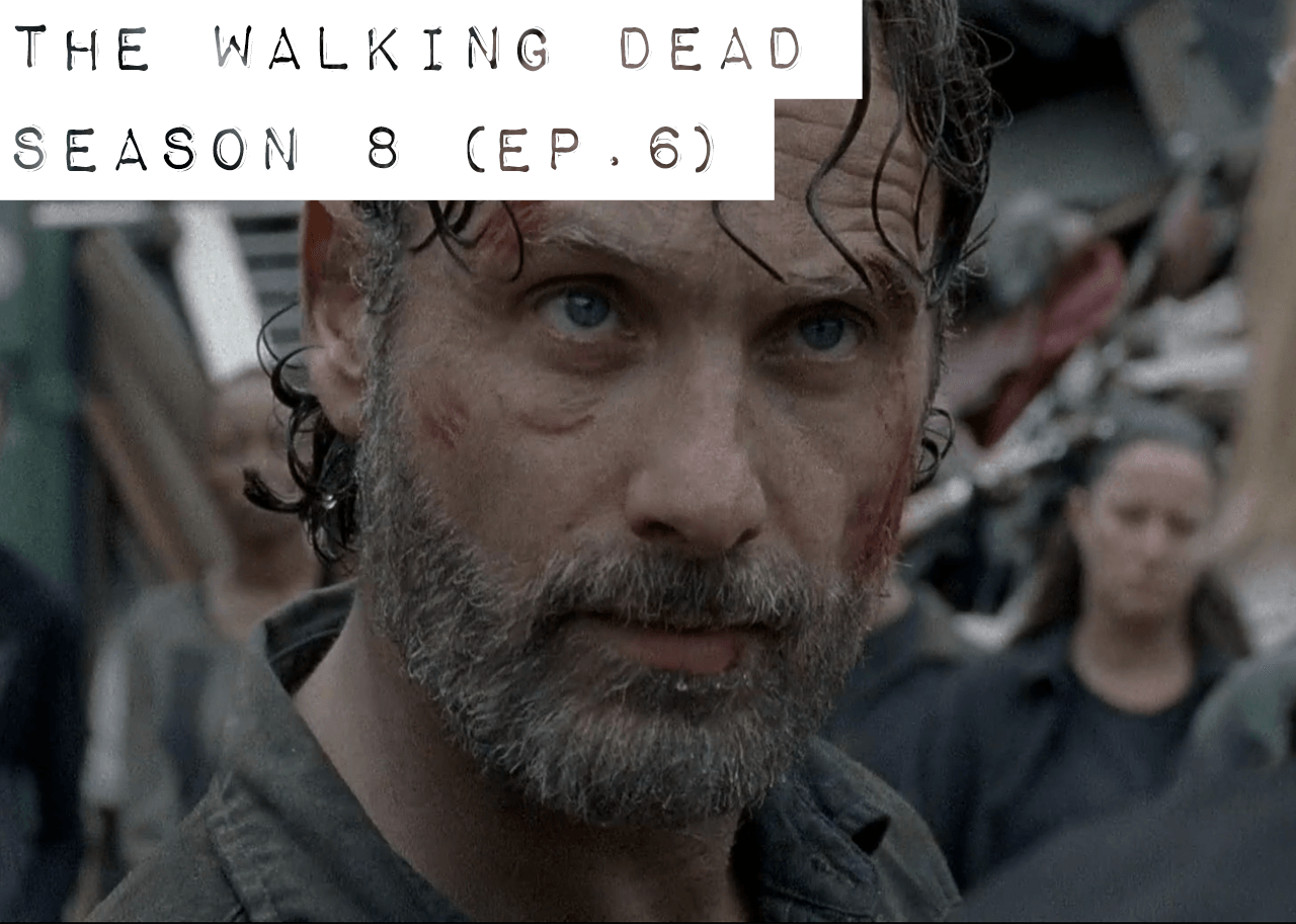 The Walking Dead Season 8 Episode 6