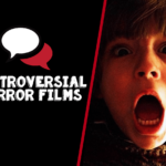 Something to Talk About: Controversial Horror Films