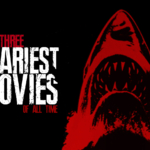 The Three Scariest Movies of All Time
