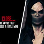 So Close (Horror Movies That Needed A Little More)