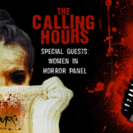 The Calling Hours 2.14: Women in Horror Panel
