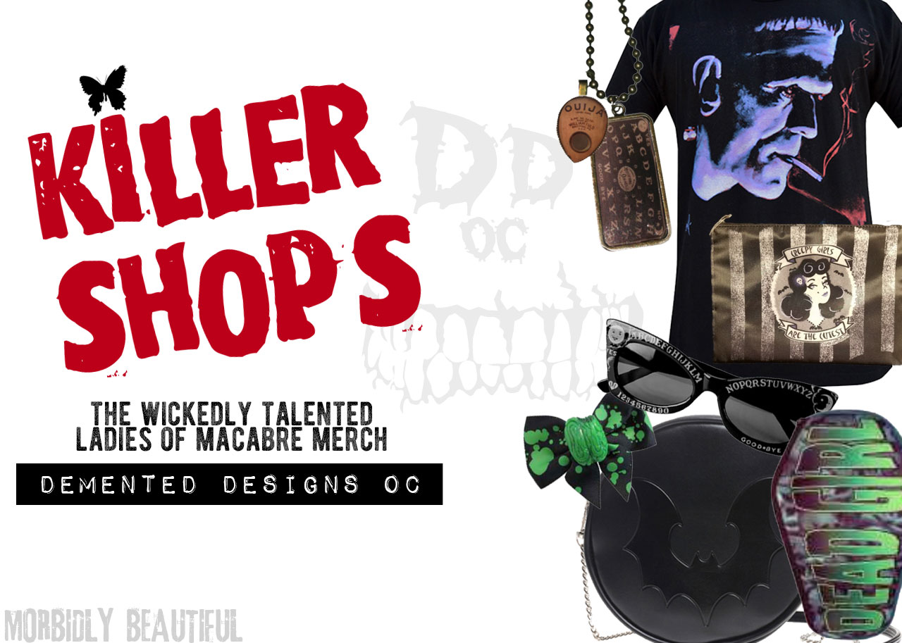 Killer Shops Demented Designs OC