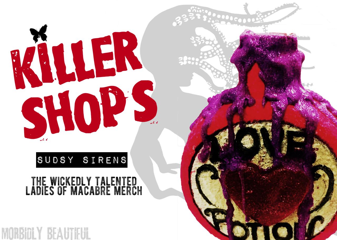 Killer Shops Sudsy Sirens