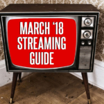 Watch More Horror: March 2018 Streaming Guide