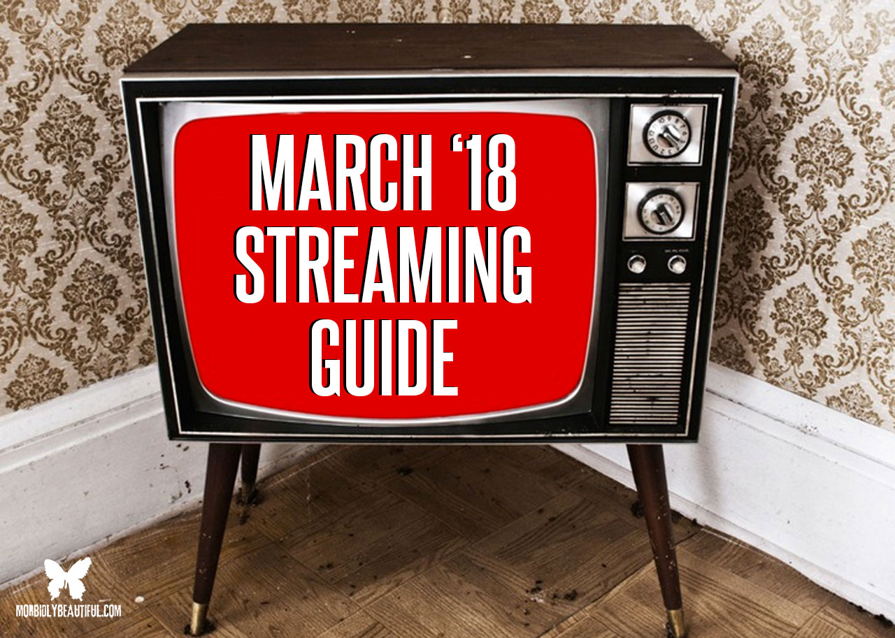 March 2018 Streaming Guide