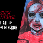 Artist Spotlight: The Art of Women in Horror