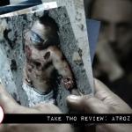 Take Two Review: Atroz (2015)