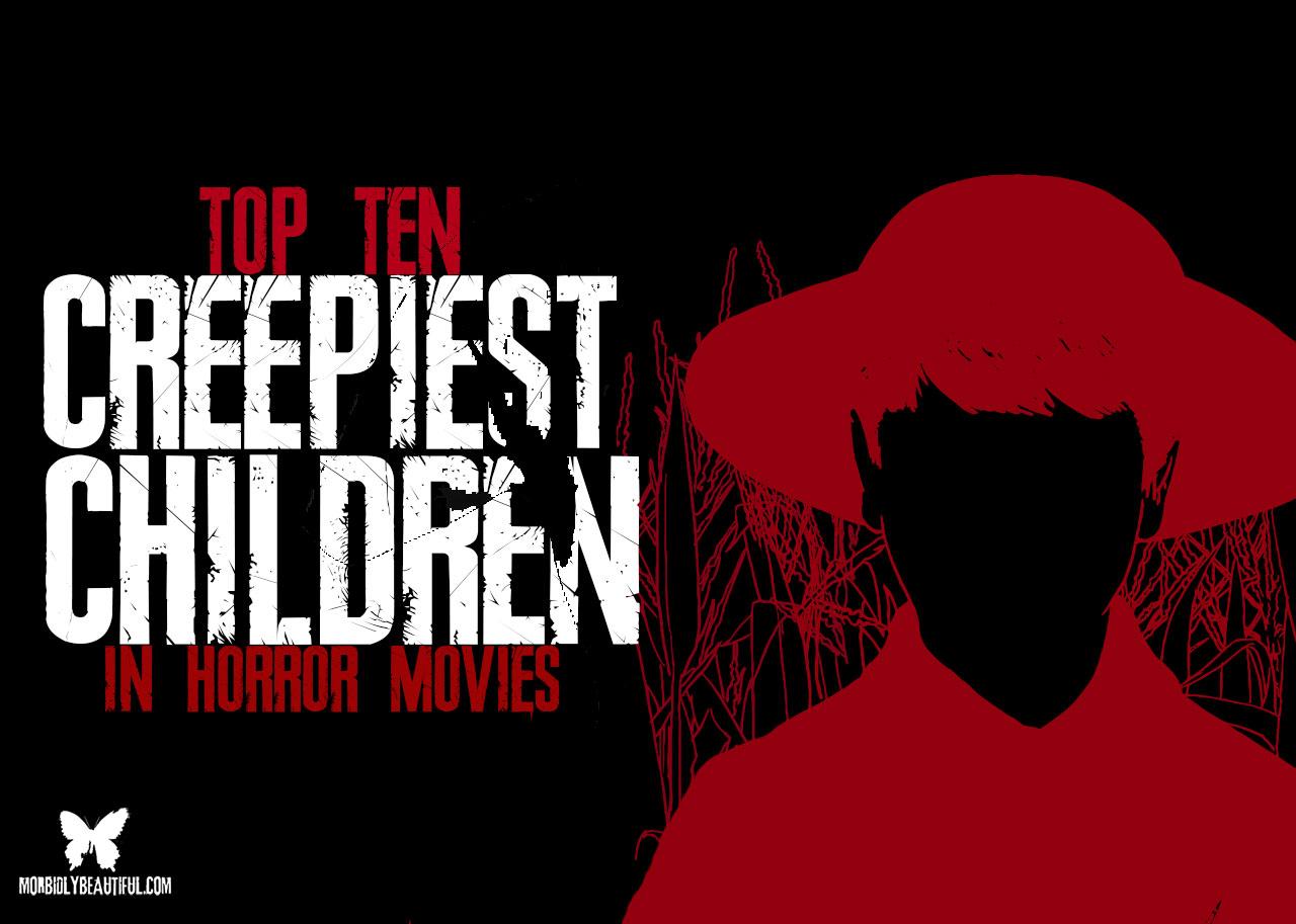 10 Creepiest Kids