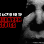 Finding Answers For The Halloween Series