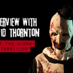 Interview with David Thornton (Art the Clown)