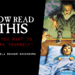 """Now Read This: """"If You Want to Scare Yourself"""""""