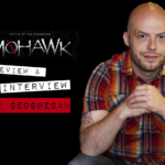 """Talking """"Mohawk"""" With Ted Geoghegan"""