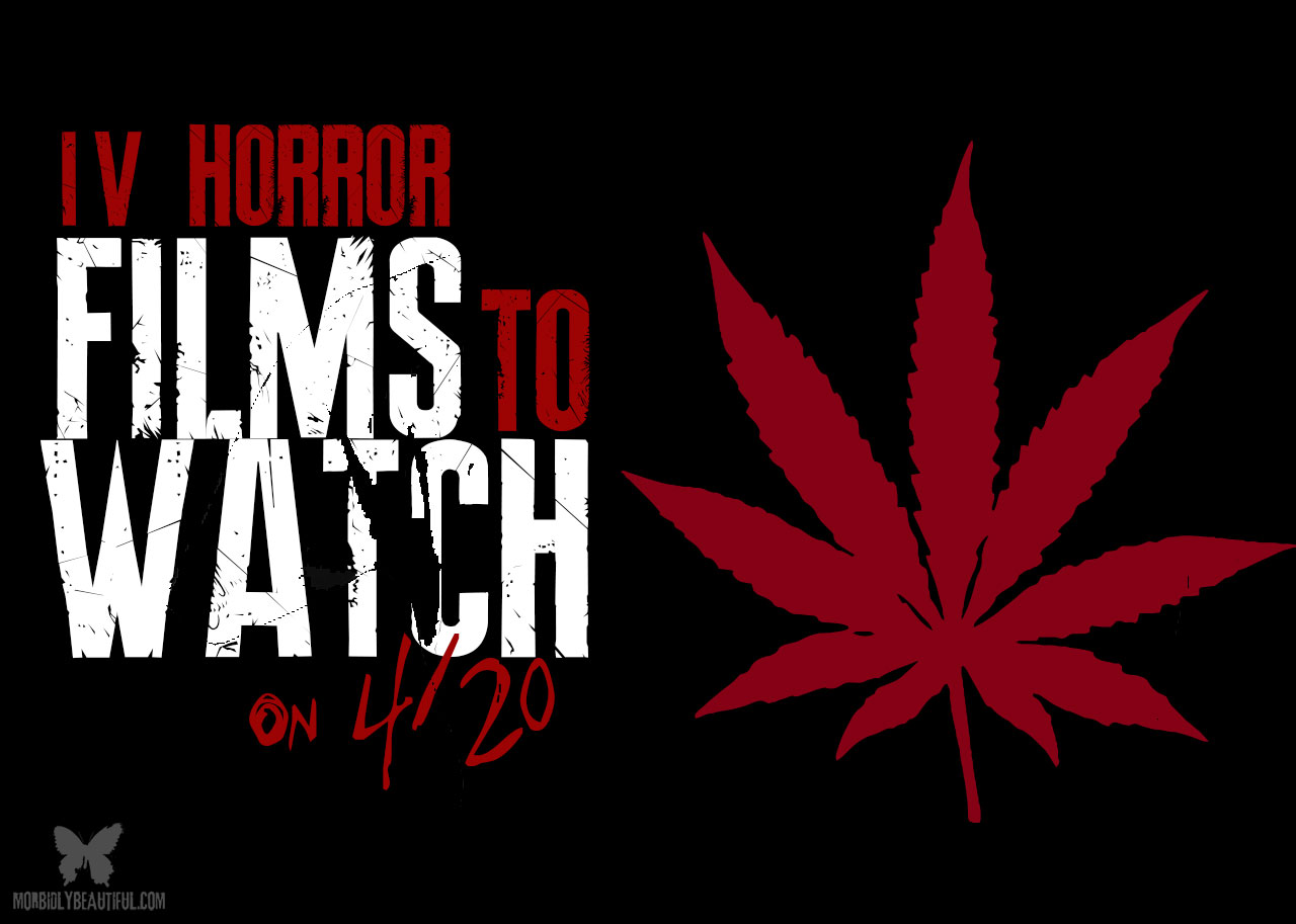 4/20 Horror Films