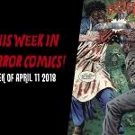 This Week in Horror Comics (Week of April 11, 2018)