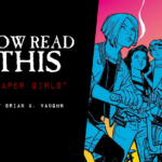 Now Read This: Paper Girls (Graphic Novel)