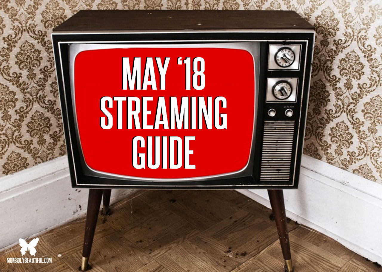 May 18 Streaming Guide