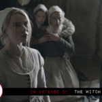 "In Defense Of: Robert Eggers' ""The Witch"""