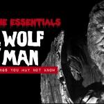 Eerie Essentials: The Wolf Man (1941)