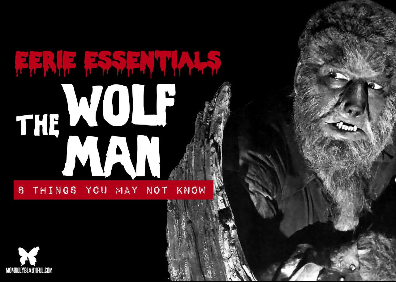 Eerie Essentials: The Wolf Man
