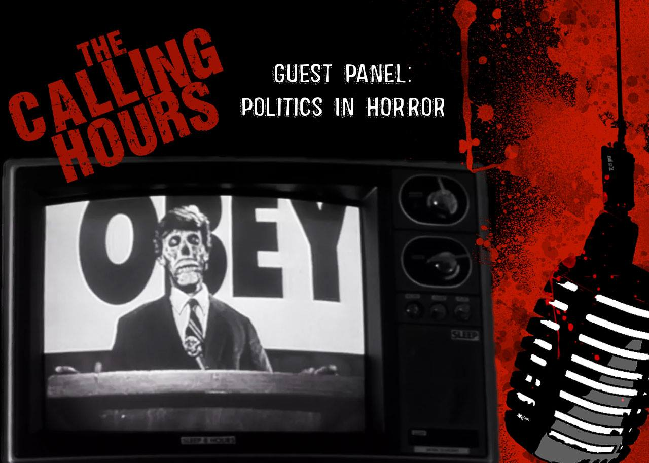 The Calling Hours Podcast Politics in Horror
