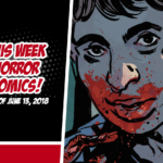 This Week in Horror Comics (Week of June 13, 2018)