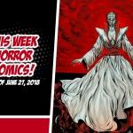 This Week in Horror Comics (Week of June 27, 2018)